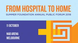 From Hospital to Home – Summer Foundation Annual Public Forum 2018